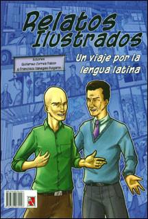 Fabulae pictae. Iter per Linguam Latinam: Relatos ilustrados. Un viaje por la lengua latina
