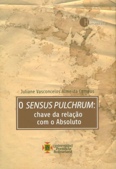 O sensus pulchrum: chave da relaçâo com o Absoluto