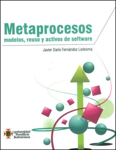 Metaprocesos: modelos, reuso y activos de software