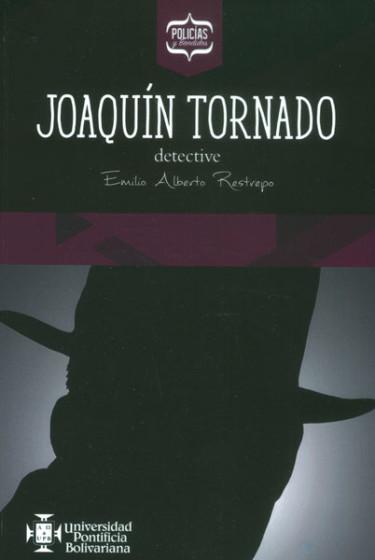 Joaquín Tornado, detective