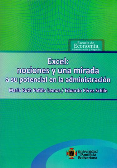 Excel: Nociones y una mirada a su potencial en la administración