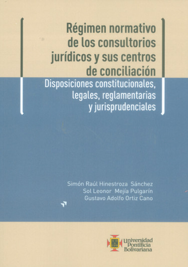 Régimen normativo de los consultorios juridicos y sus centros de conciliación