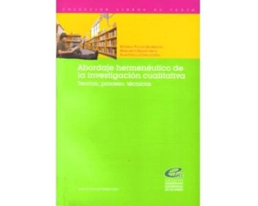 Abordaje hermenéutico de la investigación cualitativa. Teorías, procesos, técnicas