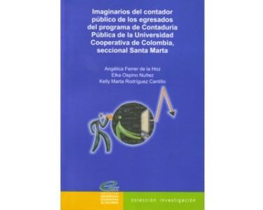 Imaginarios del contador público de los egresados del programa de Contaduría Pública de la Universidad Cooperativa de Colombia, seccional Santa Marta
