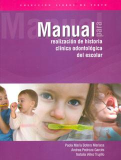 Manual para realización de historia clínica odontológica del escolar