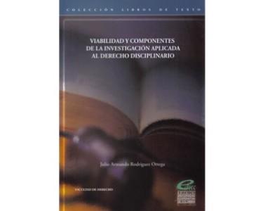 Viabilidad y componentes de la investigación aplicada al derecho disciplinario