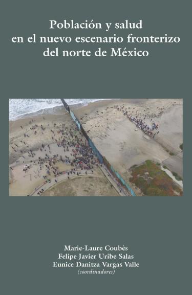 Población y salud en el nuevo escenario fronterizo del norte de México