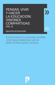 Pensar, Vivir y Hacer la Educación: visiones compartidas 2