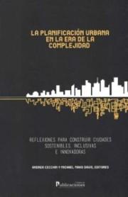 La planificación urbana en la era de la complejidad. Reflexiones para construir ciudades sostenibles, inclusivas e innovadoras