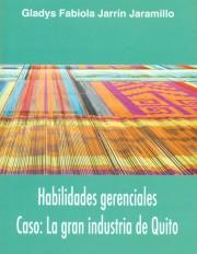 Habilidades gerenciales. Caso: La gran industria de Quito