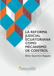 La reforma judicial ecuatoriana como mecanismo de control