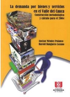 La demanda por bienes y servicios en el Valle del cauca.