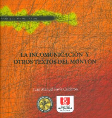 La incomunicación y otros textos del montón