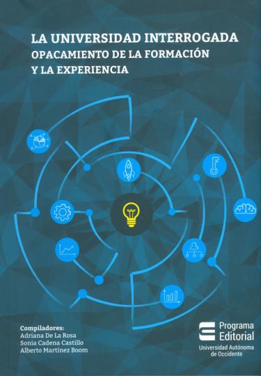 La Universidad Interrogada Opacamiento de la Formación y la Experiencia
