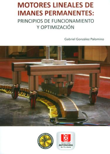 Motores lineales de imanes permanentes: principios de funcionamiento y optimización