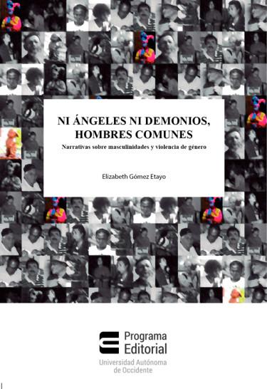 Ni ángeles ni demonios, hombres comunes.