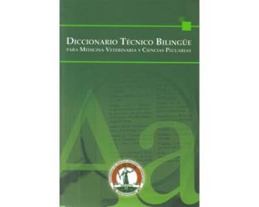 Diccionario técnico bilingüe para Medicina Veterinaria y Ciencias Pecuarias