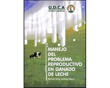 Manejo del problema reproductivo en ganado de leche