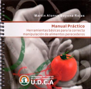 Manual práctico. Herramientas básicas para la correcta manipulación de alimentos perecederos