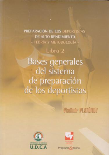 Preparación de los deportistas de alto rendimiento libro 2: Bases generales del sistema de preparación de los deportistas