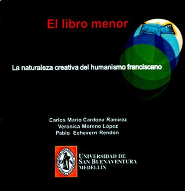 El libro menor. La naturaleza creativa del humanismo franciscano (CD)