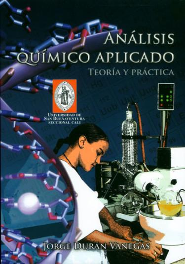 Análisis químico aplicado. Teoría y práctica