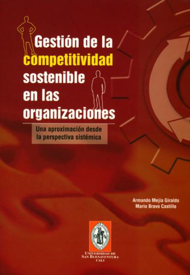 Gestión de la competitividad sostenible en las organizaciones: una aproximación desde la perspectiva sistématica