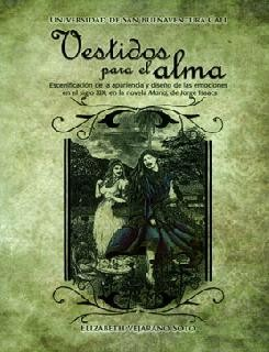 Vestidos para el alma: escenificación de la apariencia y diseño de las emociones en el siglo XIX, en la novela María, de Jorge Isaacs