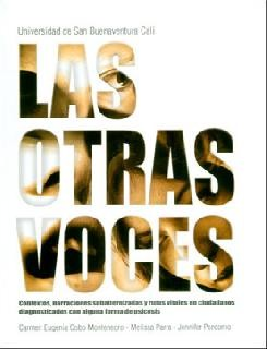Las otras voces: contextos, narraciones subaltenizadas y rutas vitales en ciudadanos diagnosticados con alguna forma de psicosis