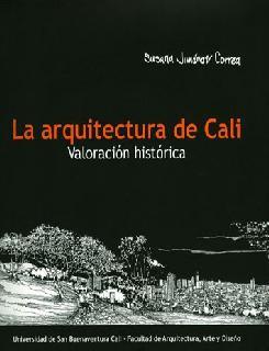 La arquitectura de Cali. Valoración histórica