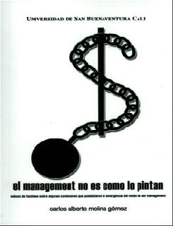 El management no es como lo pintan: esbozo de hipotesís sobre algunas condiciones que posibilitaron la emergencia del modo de ser management