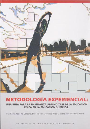 Metodología experiencial: una ruta para la enseñanza aprendizaje de la educacion física en la educacion superior