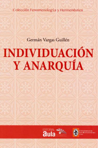 Individuación y anarquía: metafísica y fenomenología de la individuación