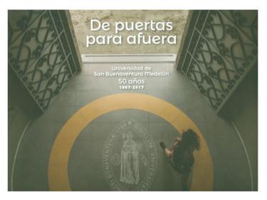 De puertas para afuera. Universidad de San Buenaventura Medellín 1967-2017