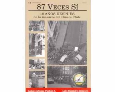 87 Veces Sí. 18 años después de la masacre del Diners Club