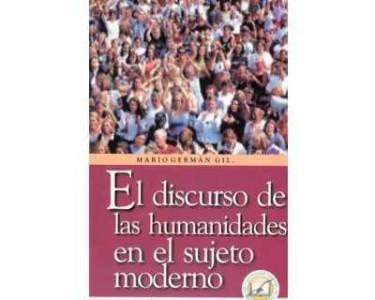 El discurso de las humanidades en el sujeto moderno