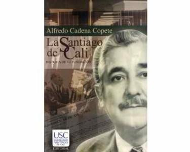 La Santiago de Cali. Historia de su fundación (2a. edición)