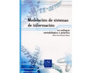 Modelación de sistemas de información. Un enfoque metodológico y práctico