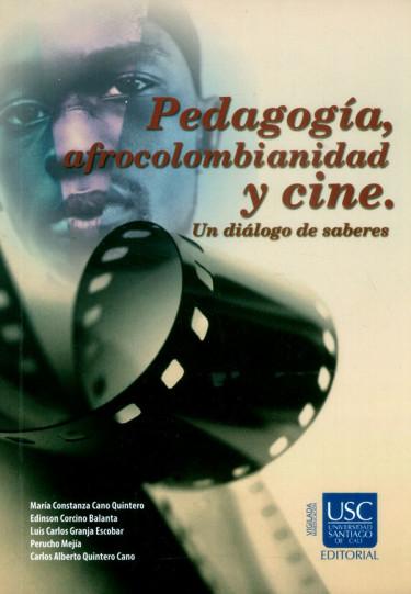 Pedagogía, afrocolombianidad y cine. Un diálogo de saberes