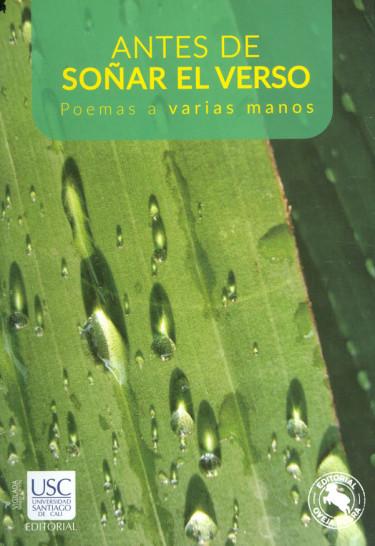 Antes de soñar el verso : poemas a varias manos