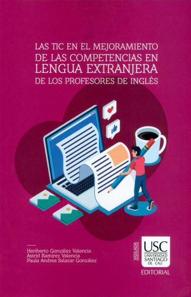 Las TIC en el mejoramiento de las competencias en lengua extranjera de los profesores de inglés
