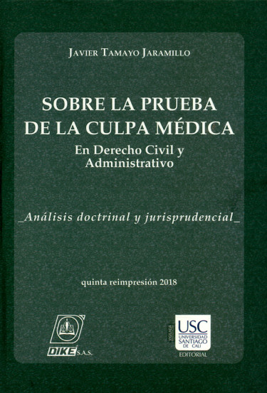 Sobre la prueba de la culpa médica en Derecho civil y administrativo. Análisis doctrinal y jurisprudencial