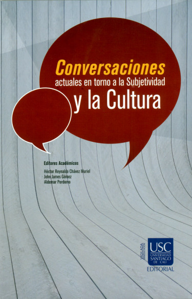 Conversaciones actuales en torno a la subjetividad y la cultura