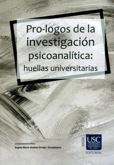 Pro-logos de la investigación psicoanalítica: huellas universitarias