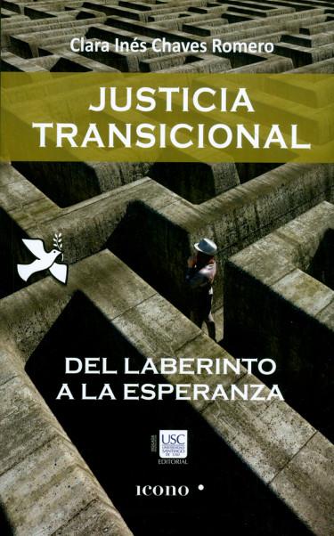 Justicia transicional. Del laberinto a la esperanza
