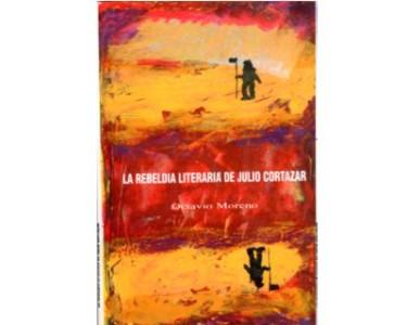La rebeldía literaria de Julio Cortázar