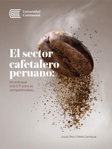 El sector cafetalero peruano: Un enfoque a la CTI para su competitividad