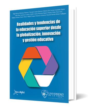 Realidades y tendencias de la educación superior desde la globalización innovación y gestión educativa