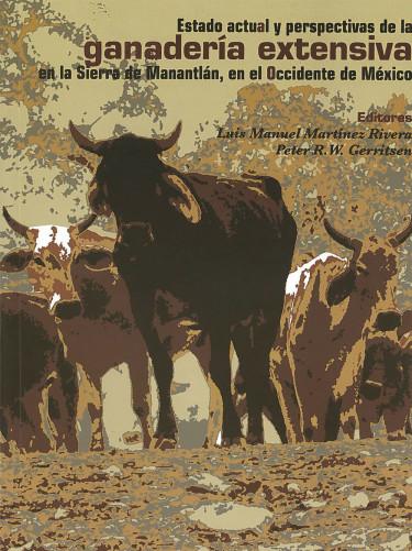 Estado actual y perspectivas de la ganadería extensiva en la Sierra de Manantlán, en el occidente de México