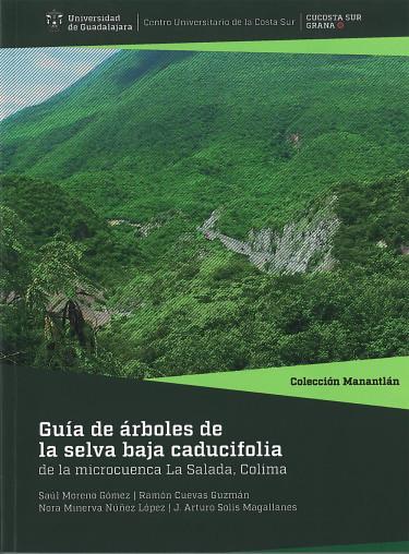 Guía de árboles de la selva baja caducifolia de la microcuenca La Salada, Colima